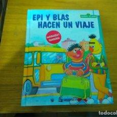 Libros: BARRIO SESAMO - EPI Y BLAS HACEN UN VIAJE. Lote 276198773