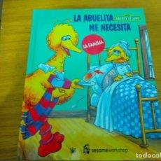 Libros: BARRIO SESAMO - LA ABUELITA ME NECESITA. Lote 276198998