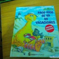 Libros: BARRIO SESAMO - PACO PICO SE VA DE VACACIONES. Lote 276199088
