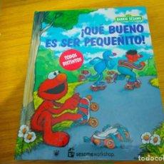 Libros: BARRIO SESAMO - QUE BUENO ES SER PEQUEÑITO. Lote 276199213