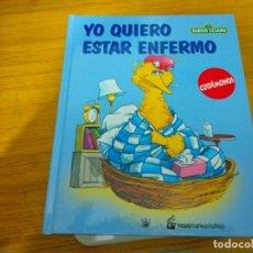 Libros: BARRIO SESAMO - YO QUIERO ESTAR ENFERMO. Lote 276199768