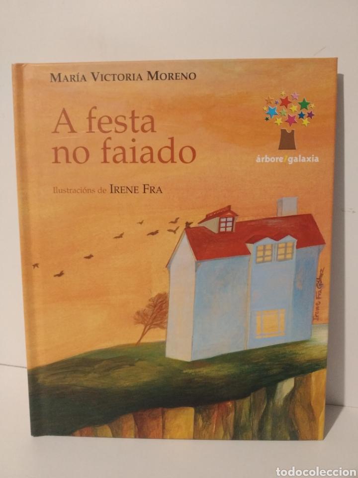 A FESTA NO FAIADO. MARÍA VICTORIA MORENO. IRENE FRA. ARBORE GALAXIA. EN GALLEGO (Libros Nuevos - Literatura Infantil y Juvenil - Literatura Infantil)