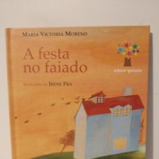 Libros: A FESTA NO FAIADO. MARÍA VICTORIA MORENO. IRENE FRA. ARBORE GALAXIA. EN GALLEGO. Lote 277447778
