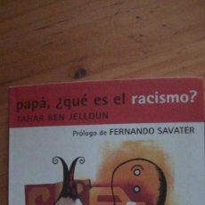 Livres: PAPÁ, ¿QUÉ ES EL RACISMO?; TAHAR BEN JELLOUN - ALFAGUARA 1998. Lote 280673883