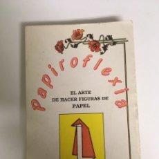 Libros: PAPIROFLEXIA. MANUALIDADES CON PAPEL. Lote 288398468