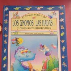 Libros: EL BOSQUE MAGICO DE LOS GNOMOS LAS HADAS Y OTROS SERES IMAGINARIOS. Lote 289844568