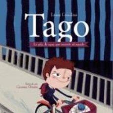 Libros: TAGO: LA GOTA DE AGUA QUE RECORRIÓ EL MUNDO. Lote 292530903
