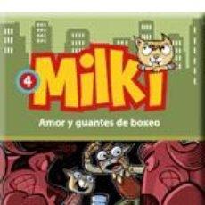 Libros: INFANTIL. JUVENIL. MILKI 4. AMOR Y GUANTES DE BOXEO - GIUSEPPE ZIRONI. Lote 42601444