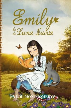 NARRATIVA. JUVENIL. EMILY, LA DE LUNA NUEVA - LUCY MAUD MONTGOMERY (Libros Nuevos - Literatura Infantil y Juvenil - Literatura Juvenil)