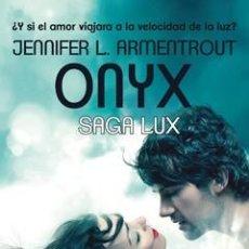Libros: NARRATIVA. JUVENIL. ONYX - JENNIFER L. ARMENTROUT SAGA LUX 2. Lote 54208605