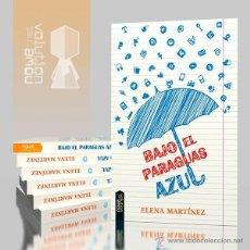 Libros: NARRATIVA. JUVENIL. BAJO EL PARAGUAS AZUL - ELENA MARTÍNEZ BLANCO. Lote 51365544