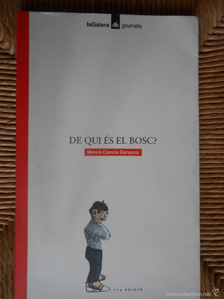 DE QUI ÉS EL BOSC ? MERCÈ CANELA GARAYOA -1976- (Libros Nuevos - Literatura Infantil y Juvenil - Literatura Juvenil)