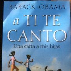 Libros: BARACK OBAMA-A TI TE CANTO-2011-NUEVO. Lote 61319629
