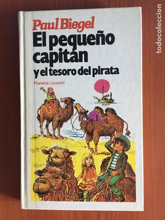 EL PEQUEÑO CAPITÁN Y EL TESORO DEL PIRATA. PAUL BIEGEL. PLANETA/ JUVENIL. 1982 (Libros Nuevos - Literatura Infantil y Juvenil - Literatura Juvenil)