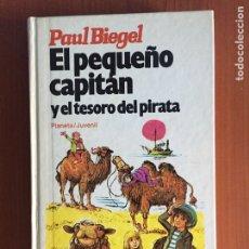 Libros: EL PEQUEÑO CAPITÁN Y EL TESORO DEL PIRATA. PAUL BIEGEL. PLANETA/ JUVENIL. 1982. Lote 90212795