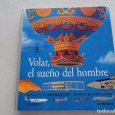 Libros: VOLAR, EL SUEÑO DEL HOMBRE BIBLIOTECA INTERACTIVA POP UP. Lote 135212677
