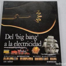 Libros: DEL BIG BANG A LA ELECTRICIDAD LIBRO INTERACTIVO POP UP. Lote 95773647