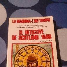 Libros: LA MAQUINA DEL TIEMPO N 16 EL DETECTIVE DE SCOTLAND YARD TIMUN MAS LIBROJUEGO LIBRO JUEGO . Lote 98498963
