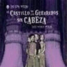 Libros: EL CASTILLO DE LOS GUERREROS SIN CABEZA. (COLECCIÓN LOS SIN MIEDO). EDEBE EDICIONES DON BOSCO. Lote 98815131