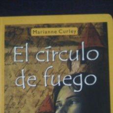 Libros: EL CÍRCULO DE FUEGO. MARIANNE CURLEY. SALAMANDRA. CARTONÉ 2003. PÁGINAS 254. PESO 413 GR.. Lote 99072360