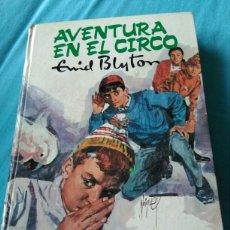 Libros: LIBRO LA AVENTURA EN EL CIRCO. ENID BLYTON. Lote 99375894