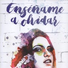 Libros: ENSEÑAME A OLVIDAR DE ERICA M. CHAPMAN - EDICIONES B, 2017 (NUEVO). Lote 110089016