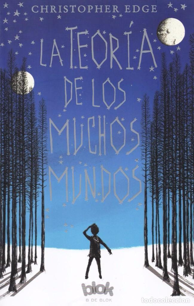 LA TEORIA DE LOS MUCHOS MUNDOS DE CHRISTOPHER EDGE - EDICIONES B, 2017 (NUEVO) (Libros Nuevos - Literatura Infantil y Juvenil - Literatura Juvenil)