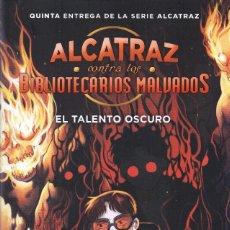 Libros: ALCATRAZ CONTRA LOS BIBLIOTECARIOS MALVADOS 5: EL TALENTO OSCURO DE BRANDON SANDERSON - ED. B, 2017. Lote 102484567