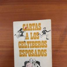 Libros: CARTAS A LOS CELTÍBEROS ESPOSADOS - EVARISTO ACEVEDO - COLECCION NOVELAS Y CUENTOS. Lote 118064607