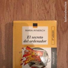 Libros: LIBRO, EL SECRETO DEL ORDENADOR, MARIA AYMERICH. Lote 120770303