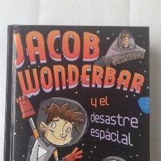 Libros: JACOB WONDERBAR Y EL DESASTRE ESPACIAL. NATHAN BRANSFORD. Lote 122241372