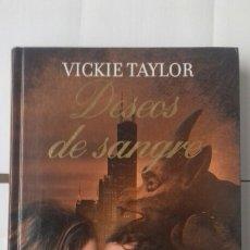 Libros: VICKIE TAYLOR. DESEOS DE SANGRE. Lote 122251118