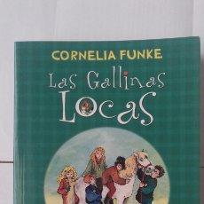 Libros: CORNELIA FUNKE. LAS GALLINAS LOCAS. Lote 122253671