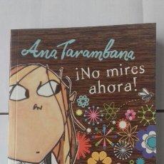 Libros: ANA TARAMBANA. NO MIRES AHORA. Lote 122253887