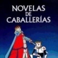 Libros: NOVELAS DE CABALLERIAS CASTALIA EDICIONES. Lote 67912126