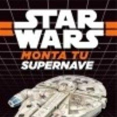 Libros: STAR WARS. MONTA TU SUPERNAVE. CONSTRUYE TU HALCÓN MILENARIO PLANETA JUNIOR. Lote 100660154