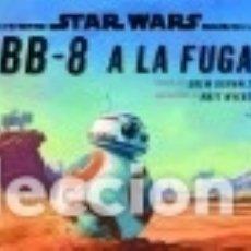 Libros: STAR WARS. CUENTO. BB-8 A LA FUGA PLANETA JUNIOR. Lote 103586292