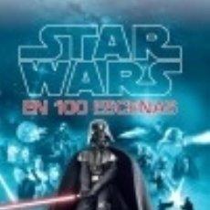 Libros: STAR WARS EN 100 ESCENAS PLANETA DEAGOSTINI CÓMICS. Lote 70947010