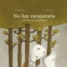 Livros: NO HAY ESCAPATORIA Y OTROS CUENTOS MARAVILLOSOS. Lote 118420834