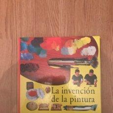 Libros: LA INVENCIÓN DE LA PINTURA. Lote 128151244