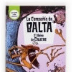 Libros: LA COMPAÑÍA DE BALTA: EL REINO DE CAUCAS. Lote 128430555