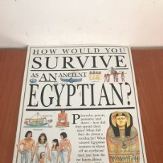 Libros: HOW WOULD YOU SURVIVE AS AN ANCIENT EGYPTIAN?. Lote 131132535