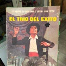 Libros: EL TRIO DEL EXITO - AVENTURAS DE GABY, FOFO Y MILIKI CON FOFITO - PUBLICACION FHER . Lote 131359886