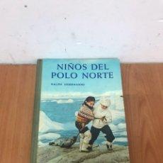 Libros: NIÑOS DEL POLO NORTE - RALPH HERRMANNS - TIMUN MAS 1964. Lote 132390387