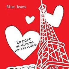 Libros: SAPS QUE T'ESTIMO? (CANÇONS PER A LA PAULA 2) (2011) - BLUE JEANS - ISBN: 9788447440689. Lote 134960690