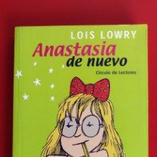 Libros: ANASTASIA DE NUEVO. LOIS.LOWRY. CÍRCULO DE LECTORES. Lote 135734255
