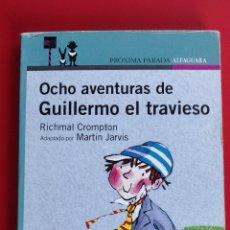 Libros: OCHO AVENTURAS DE GUILLERMO EL TRAVIESO. RICHMAL CROMPTON. PROXIMA.PARADA ALFAGUARA. Lote 135734802