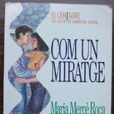 Libros: COM UN MIRATGE. MARIA MERCE ROCA.. Lote 141838782