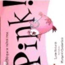 Libros: ¡PINK! EL PINGÜINO QUE SE VOLVIÓ ROSA. Lote 142839600