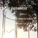 Libros: LA PROMESA LIBRO 1 LOS PRIMEROS AÑOS PARTES 1 A LA 10. Lote 44217782